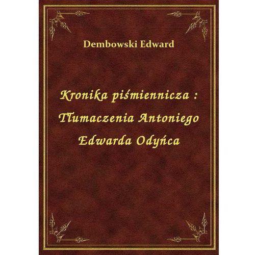 Kronika piśmiennicza: Tłumaczenia Antoniego Edwarda Odyńca (9788328496866)