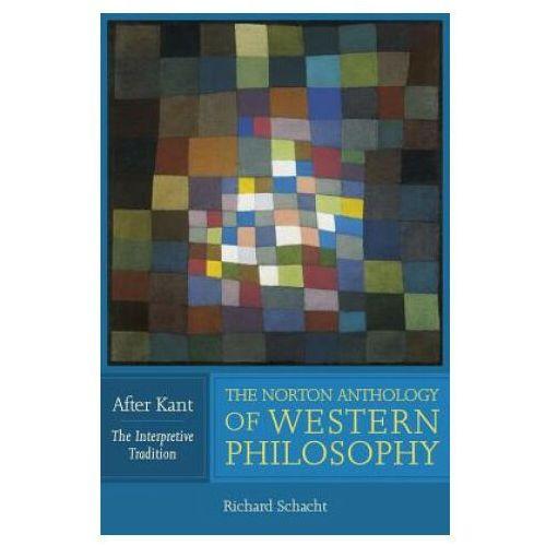 Norton Anthology of Western Philosophy: After Kant (9780393974683)
