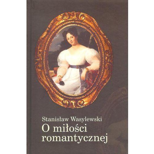 O miłości romantycznej Inicjał - Stanisław Wasylewski OD 24,99zł DARMOWA DOSTAWA KIOSK RUCHU (9788364066092)