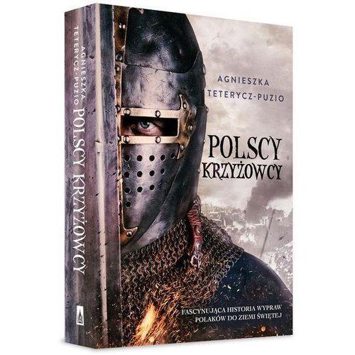 Polscy krzyżowcy - Agnieszka Teterycz-Puzio DARMOWA DOSTAWA KIOSK RUCHU (9788379767854)