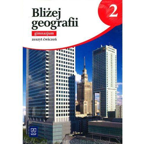 Bliżej geografii 2 Zeszyt ćwiczeń, część 2. Klasa 1-3 Gimnazjum Geografia - Praca zbiorowa, WSiP