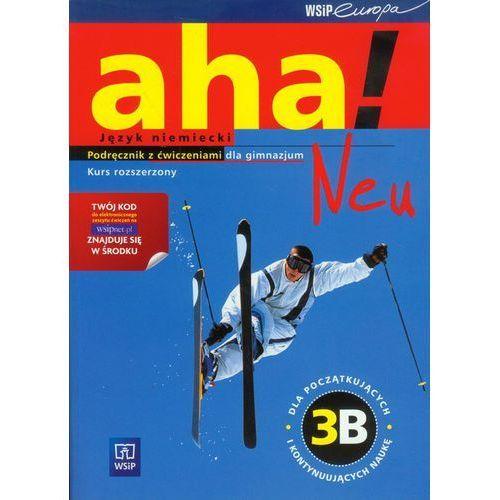 Język niemiecki Aha! 3B Neu podręcznik z ćw / Zakres rozszerzony, oprawa miękka