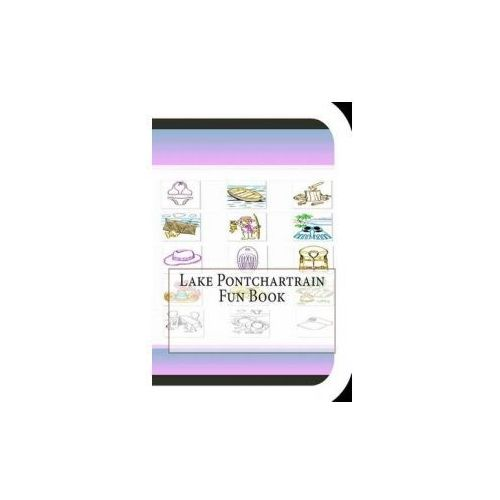 Lake Pontchartrain Fun Book: A Fun and Educational Book about Lake Pontchartrain