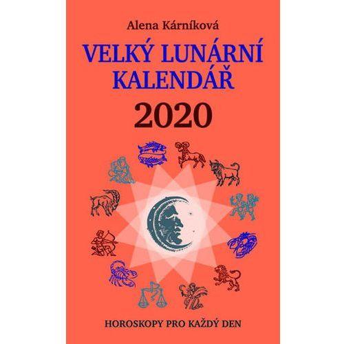 Velký lunární kalendář 2020 aneb Horoskopy pro každý den Kárníková Alena