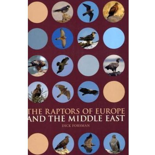 The Raptors of Europe and the Middle East Forsman, Dick