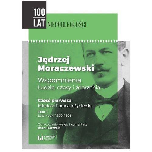 Jędrzej Moraczewski. Wspomnienia... T.1 cz.1, praca zbiorowa