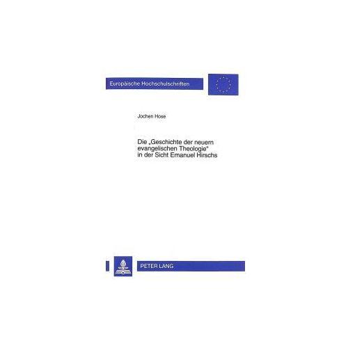 Die «Geschichte der neuern evangelischen Theologie» in der Sicht Emanuel Hirschs