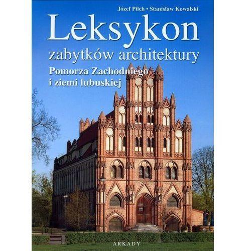 Leksykon zabytków architektury Pomorza Zachodniego i ziemi lubuskiej