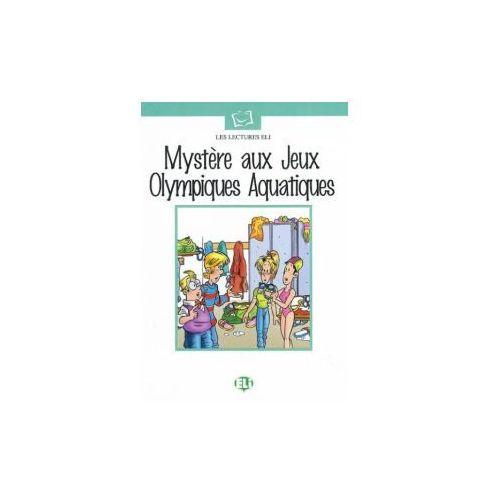Les Lectures ELI - Myst?re aux Jeux Olympiques Aquatiques + CD Audio, oprawa miękka