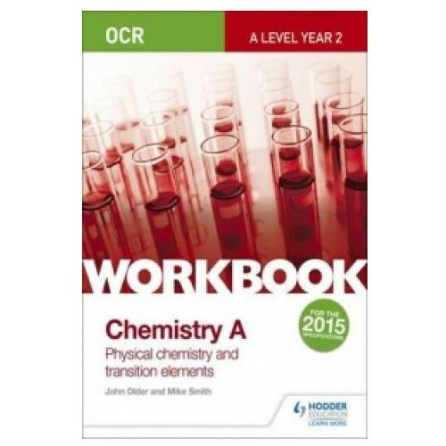 OCR A-Level Year 2 Chemistry A Workbook: Physical chemistry and transition elements (9781471847356)