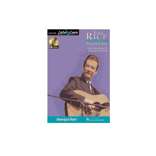 Tony Rice Teaches Bluegrass Guitar: A Master Picker Analyzes His Pioneering Licks and Solos (9780793560486)