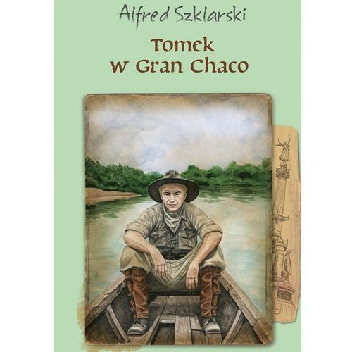Tomek w Gran Chaco (t.8) - Alfred Szklarski (MOBI) (9788328710023)