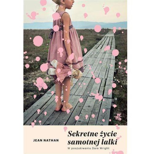 Sekretne życie samotnej lalki - Jean Nathan DARMOWA DOSTAWA KIOSK RUCHU (2017)
