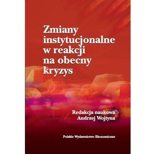 Zmiany instytucjonalne w reakcji na obecny kryzys - Andrzej Wojtyna (2012)