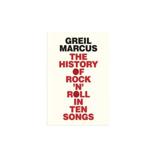 History of Rock 'n' Roll in Ten Songs (9780300187373)