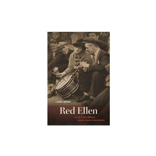 Red Ellen: The Life of Ellen Wilkinson, Socialist, Feminist, Internationalist (9780674971523)