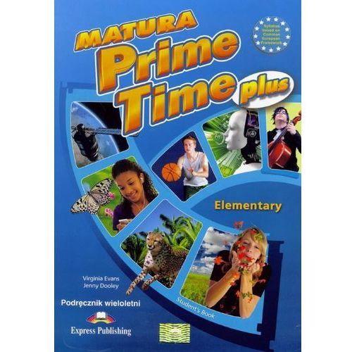 Matura Prime Time PLUS Elementary SB w.wieloletnia (9781471537233)