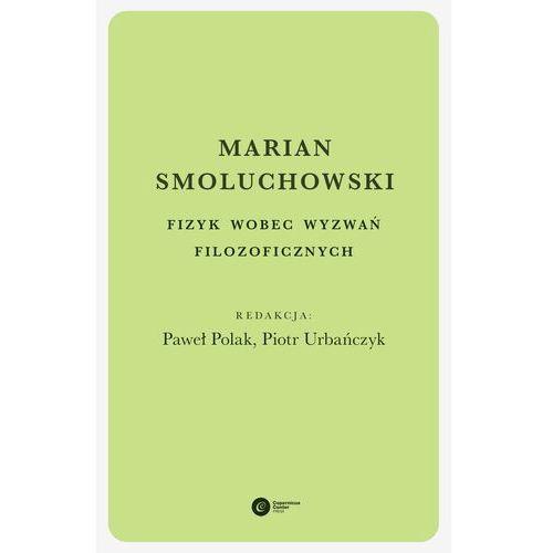 Marian Smoluchowski. Fizyk wobec wyzwań filozoficznych - No author - ebook