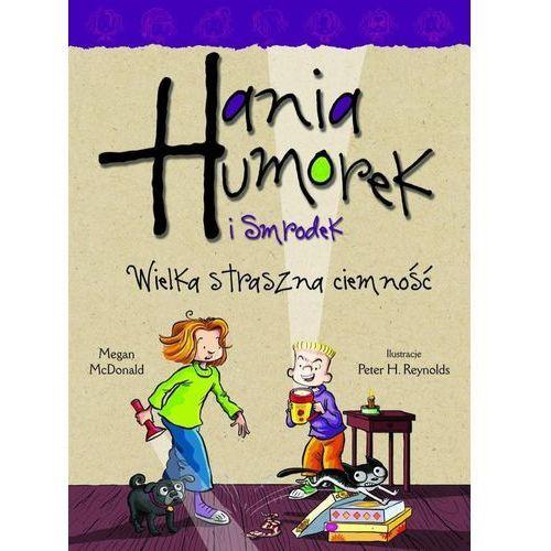 Hania Humorek i Smrodek. Wielka, straszna ciemność (2017)