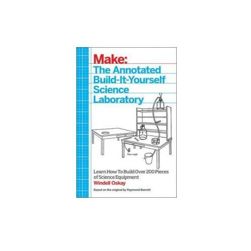 Make - The Annotated Build-It-Yourself Science Laboratory (9781457186899)