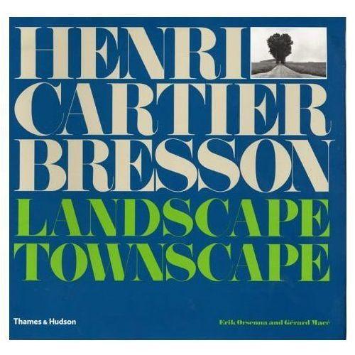 Henri Cartier-Bresson: Landscape/Townscape, Thames & Hudson