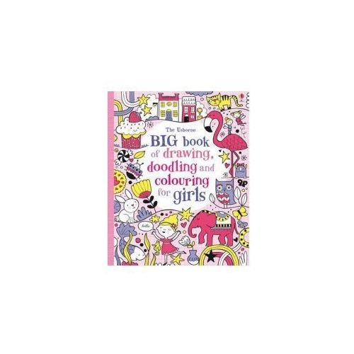 Big Book of Drawing, Doodling & Colouring for Girls (9781409563884)