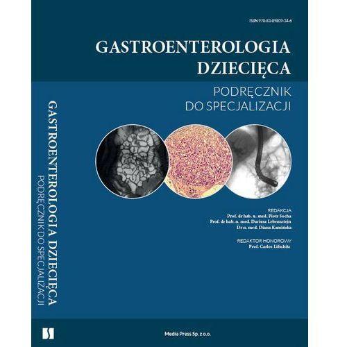 Gastroenterologia dziecięca - podręcznik do specjalizacji