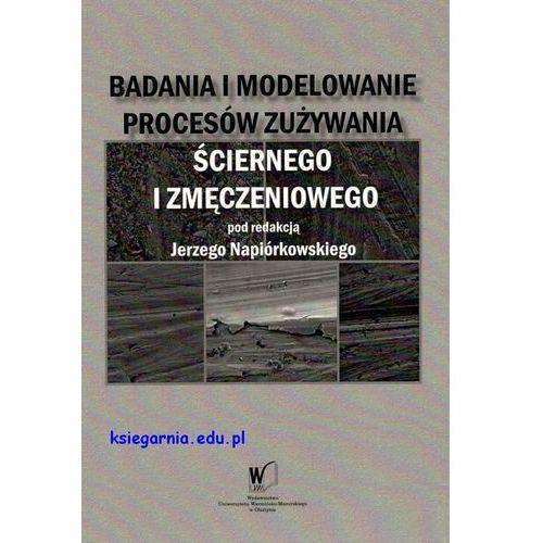 Badania i modelowanie procesów zużywania ściernego i zmęczeniowego (192 str.)