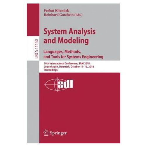System Analysis and Modeling. Languages, Methods, and Tools for Systems Engineering (9783030010416)