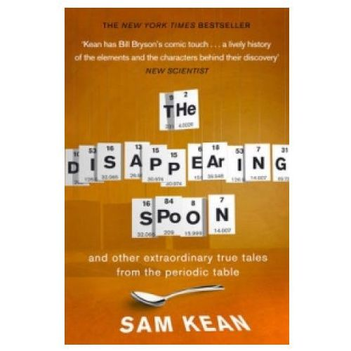 The Disappearing Spoon...And Other True Tales From The Periodic Table (9780552777506)