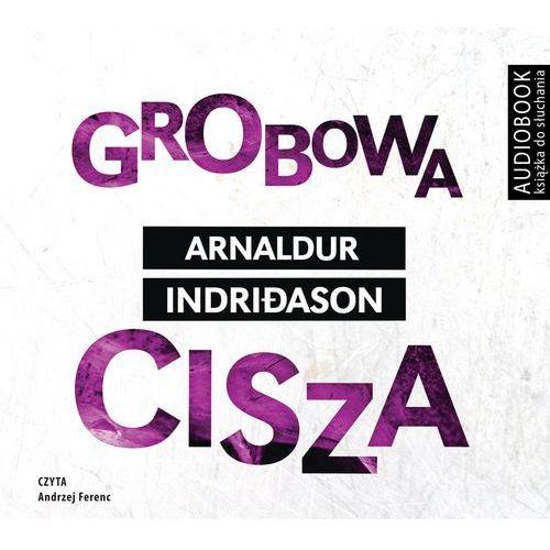 Grobowa cisza (audiobook CD) - ARNALDUR INDRIDASON, Biblioteka Akustyczna