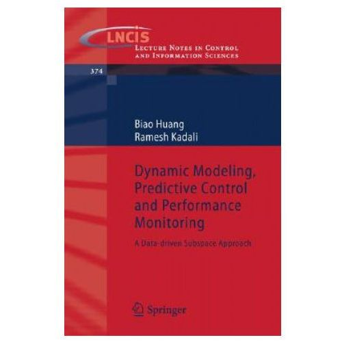 Dynamic Modeling, Predictive Control and Performance Monitoring (9781848002326)