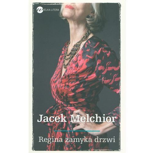 Regina zamyka drzwi - Jacek Melchior, Melchior Jacek