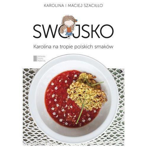 Swojsko Karolina na tropie polskich smaków - Dostępne od: 2014-10-23 (9788326813726)