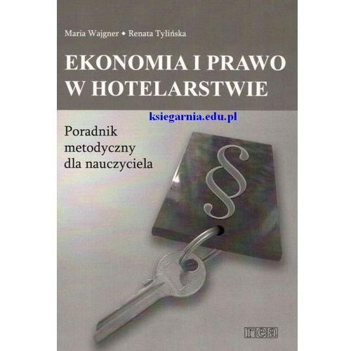 Ekonomia i prawo w hotelarstwie. Poradnik metodyczny dla nauczyciela