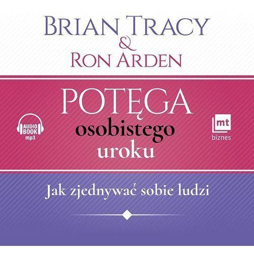 Potęga osobistego uroku - Brian Tracy, Ron Arden DARMOWA DOSTAWA KIOSK RUCHU, Arden Ron|Tracy Brian