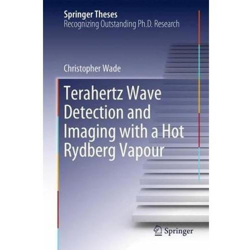 Terahertz Wave Detection and Imaging with a Hot Rydberg Vapour Wade, Christopher