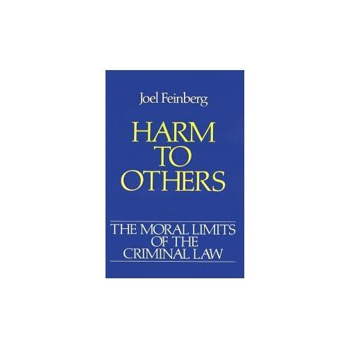 Moral Limits of the Criminal Law: Volume 1: Harm to Others (9780195046649)