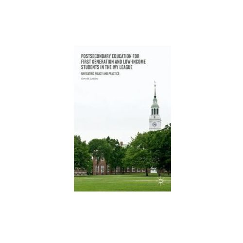 Postsecondary Education for First Generation and Low-Income Students in the Ivy League