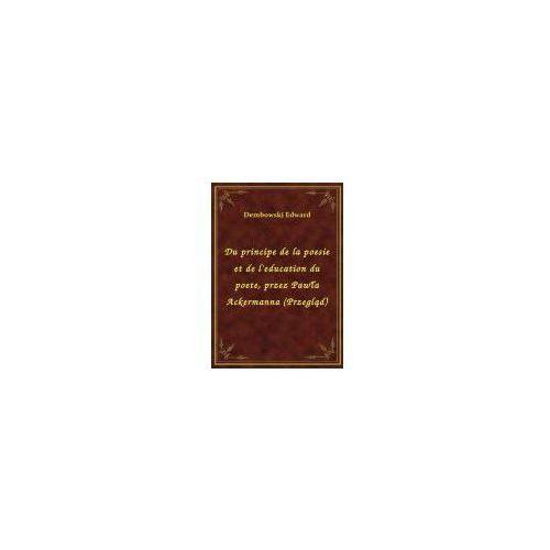 Du principe de la poesie et de l'education du poete, przez Pawła Ackermanna (Przegląd), Klasyka Literatury Nexto