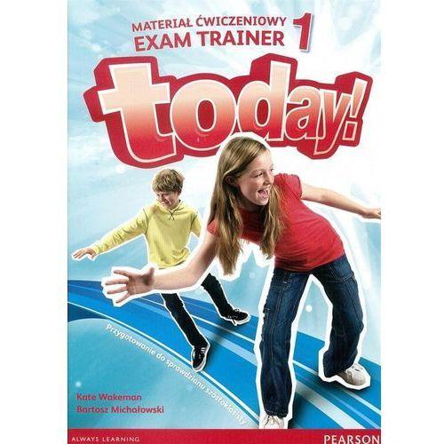 Today! 1. Materiał Ćwiczeniowy Exam Trainer (Do Wersji Wieloletniej) (2015)