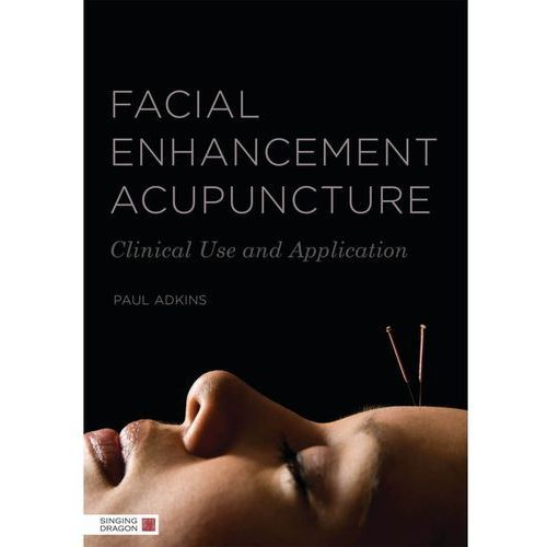 Facial Enhancement Acupuncture. Clinical Use and Application