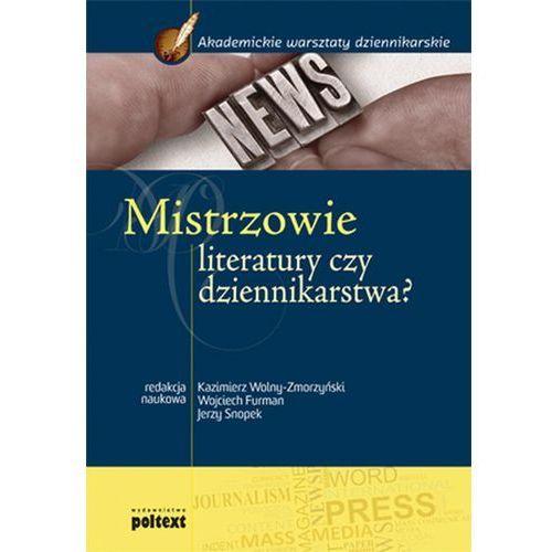 Mistrzowie literatury czy dziennikarstwa? Podręcznik akademicki, praca zbiorowa