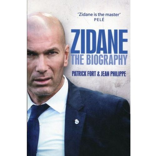 Zidane The biography - Fort Patrick, Philippe Jean (2018)