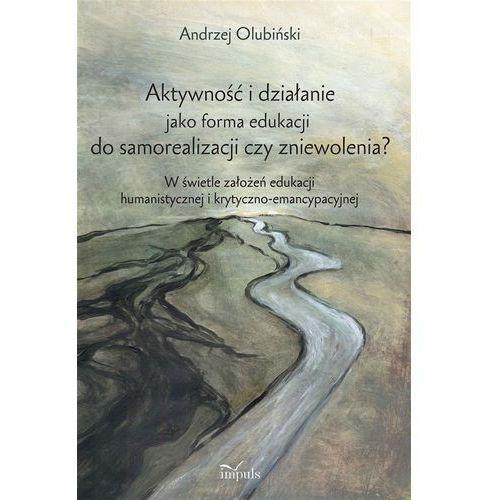 Aktywność i działanie jako forma edukacji do... - Andrzej Olubiński, Impuls