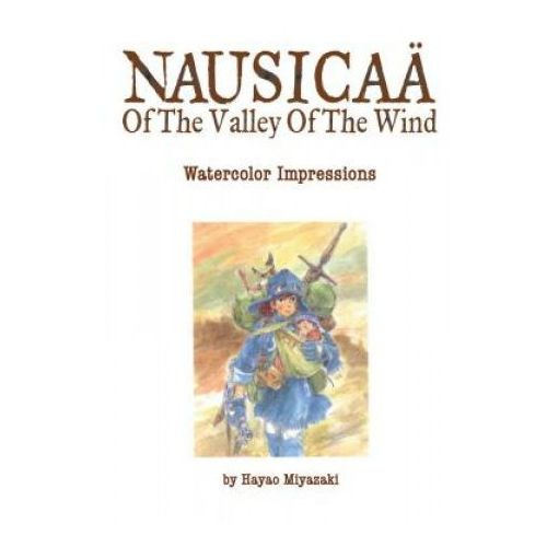 Nausicaa of the Valley of the Wind: Watercolor Impressions (9781421514994)