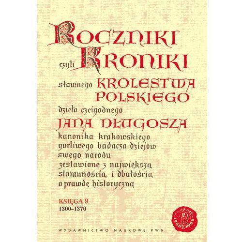 Roczniki czyli Kroniki sławnego Królestwa Polskiego (2009)