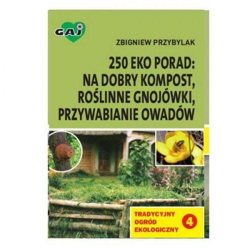 250 eko porad na dobry kompost, gnojówki, owady - Zbigniew Przybylak
