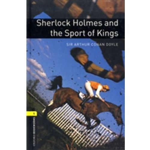 Oxford Bookworms Library: Level 1:: Sherlock Holmes and the Sport of Kings