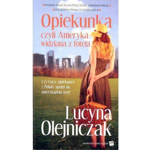 Opiekunka. Czyli Ameryka widziana z fotela. Wyd. 2 - Lucyna Olejniczak (2017)